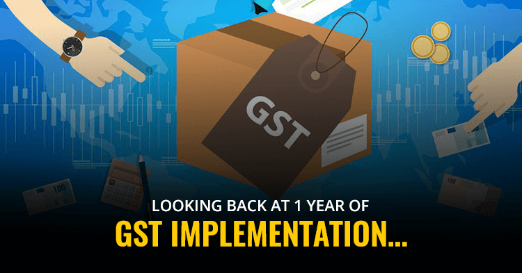 Looking Back at One Year of GST Implementation