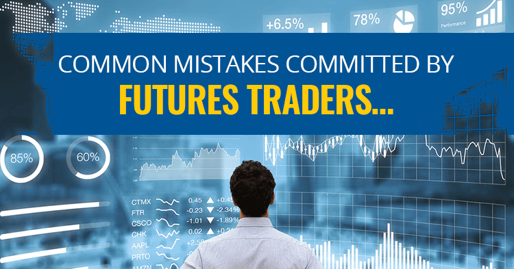 Common mistakes committed by futures traders…