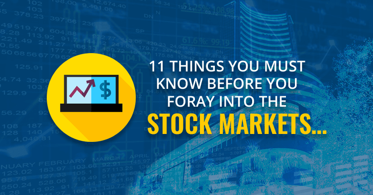 11 things you must know before you foray into the stock markets…