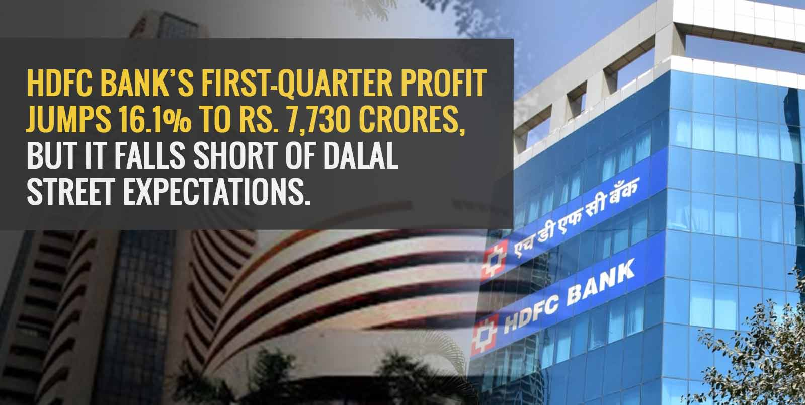 HDFC Bank's first-quarter profit jumps 16.1% to Rs. 7,730 crores, but it falls short of Dalal Street expectations